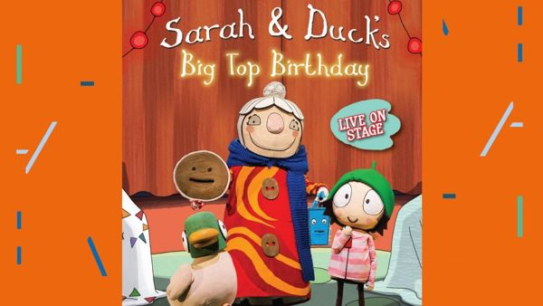 Sarah and Duck's Big Top Birthday