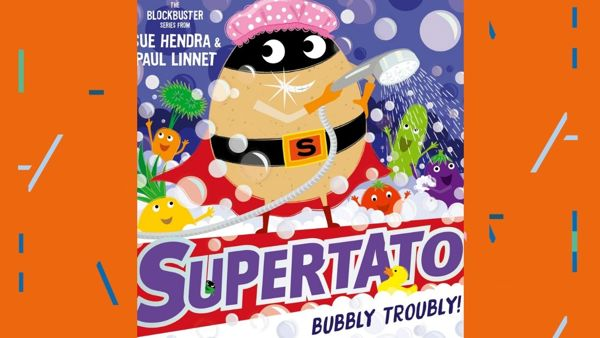 Sue Hendra - SUPERTATO Bubbly Troubly